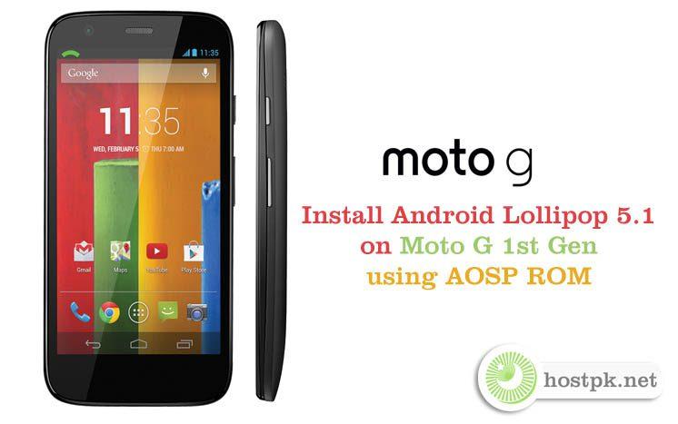 Install Android Lollipop 5.1 on Moto G 1st Gen using AOSP ROM