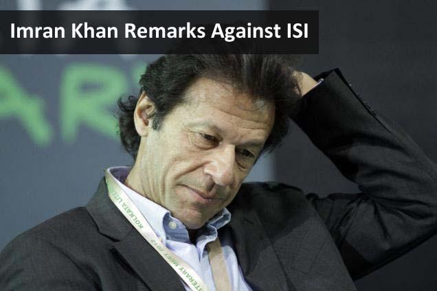 Imran Khan Remarks Against ISI