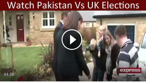 Watch Pakistan Vs UK Elections