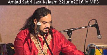 Amjad Sabri Last Kalaam 22June2016 in MP3